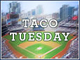 Taco Tuesday at Petco Park